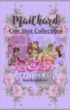 MAICHARD: One Shot Collections by maichardslove