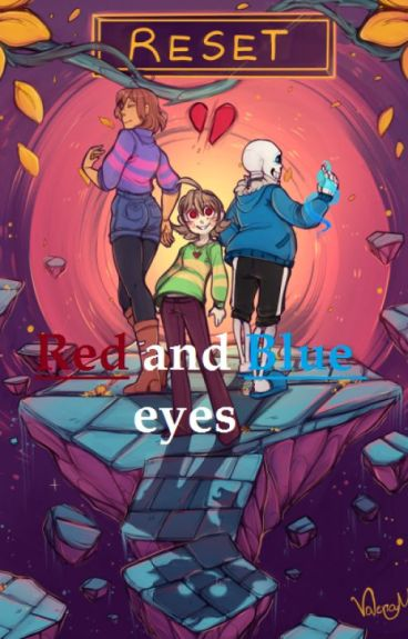 Red and Blue Eyes (Undertale x Pacifist!Reader)