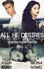 All He Desires [Sequel To All He Needs, Jelena]✔ by HoeFindYourPurpose