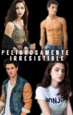 Peligrosamente Irresistible  by AnaPaulina110