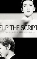 [EXO-fic] Flip the Script by SEXOlutely