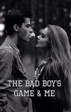 The Bad Boy's Game & Me by naomiiii_18