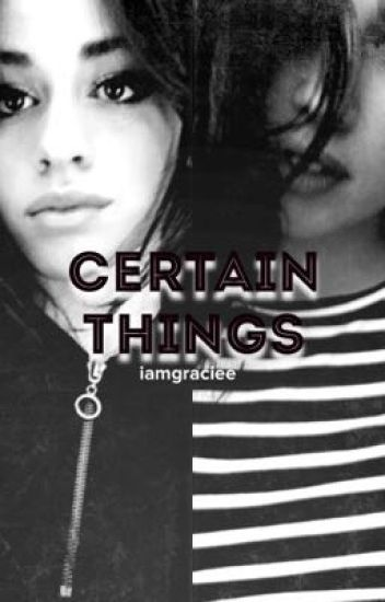 Certain Things (Camren AU)