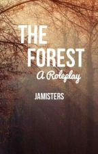 The Forest: A Roleplay by Jamisters
