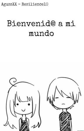 """""""Bienvenid@ a mi mundo"""" by AgussAllende"""