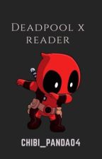 DeadPool X Reader by Panda_Chan74