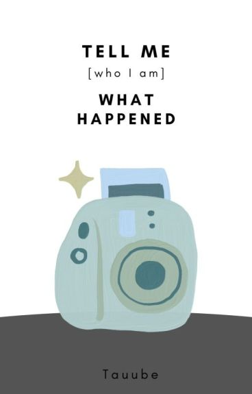 Tell me [who I am] what happened /Chanbaek