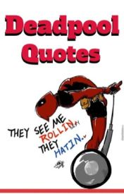 Deadpool quotes by ShyGirlLovesMusic