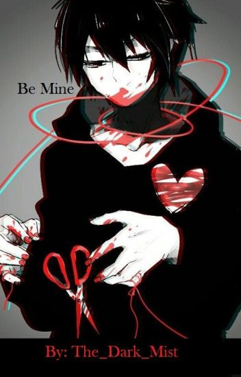 Be Mine (Yandere! Male x Reader x Yandere! Best Friend! Male)