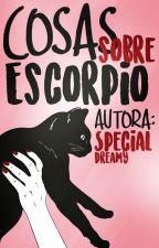 Cosas Sobre Escorpio ♏ ©  by _Sasurai_