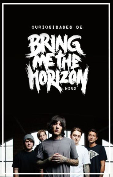 Curiosidades de Bring Me The Horizon.