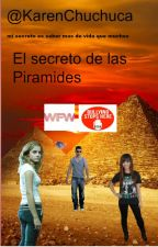 El secretos de la Pirámides by KarenChuchuca