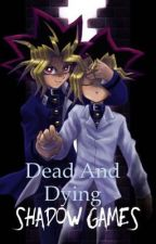 Dead and Dying  Book One: Shadow Games. by X-Ciel_Phantomhive-X