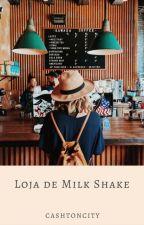 Loja de milk shake // Cashton by CashtonCity