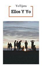 Ellos Y YO [Pausada] by YoTijera