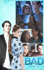 Bad Love | tome 2 (Stydia) [TERMINÉE] by 0brienr0den