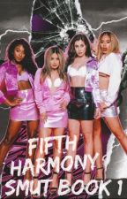 Fifth Harmony Smuts [Completed] by fuckingcrayon