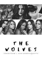 The Wolves (Fifth Harmony/Selena/You) by Estrabao_Karla