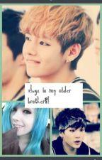 Suga is my older brother?! by Cal_TaeTae