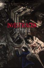 Investigación Creepypasta   ⚠️ by alexa_Winchester_
