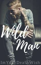 Wild Man // A King's Island by ImYourDeathWish