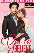 Got to Believe {Kathniel} by HaveYouReadItAndWeep
