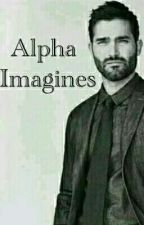 Alpha Imagines (Teen Wolf) by MazeRunnerGal0121