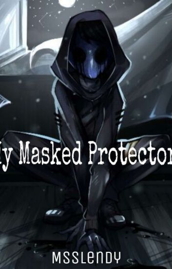 My Masked Protector (Eyeless Jack Love Story)