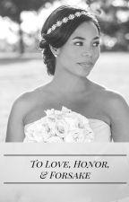 To Love, Honor, & Forsake by glittersnsparkles79