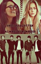 Once Forgotten Always Remembered by MrsMalik1011