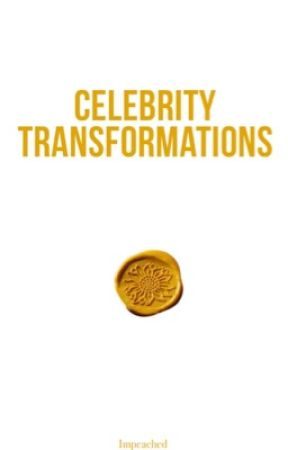 Celebrity Transformations by Impeached