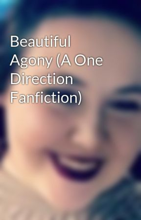 Beautiful Agony A One Direction Fanfiction