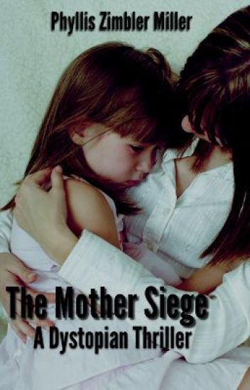 THE MOTHER SIEGE: A DYSTOPIAN THRILLER