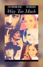 Way Too Much {Book 2} --- Completed  by spnwalkers
