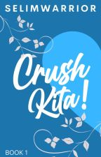 Crush Kita!(Completed) by milesyG