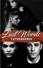Last Words | j.b | ddlg by fatherbieber