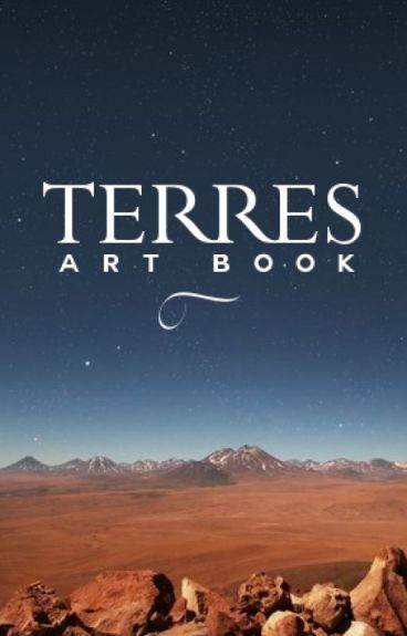 Terres Art Book (CONTAINS BOOK 1 SPOILERS) by VioletSun5