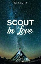 Scout In Love (SELESAI) by Icha_cutex