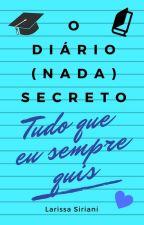 O Diário (nada) Secreto - vol. 3 by LarissaSiriani