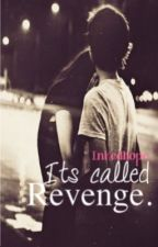 It's Called Revenge. [Harry Styles/Louis Tomlinson: ON HOLD] by inkedhope