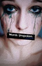 Words Unspoken [FINISHED] by FairyChasing