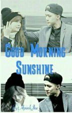 Good Morning Sunshine (COMPLETE) by Ajeng96_