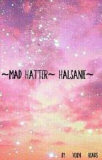 ~mad hatter~ Halsanie ~ by thepunkpotato