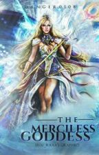 The Merciless Goddess by Danger0108