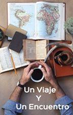 Un Viaje Y Un Encuentro by RamirezIsabel3