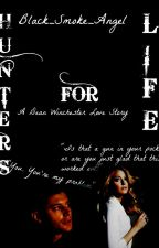 Hunters for Life (a Dean Winchester Love Story) by black_smoke_angel