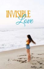 Invisible Love by tilly_m