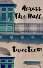 Across the Hall (Dan and Phil Fanfic) by tweetie181