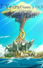 Fairy tail  (Natsu x OC) 7 Years by JoelleWatkins