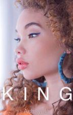 KING (Bryson Tiller fanfic) by Ashayela